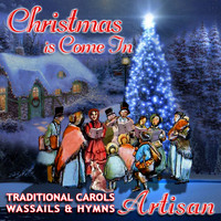 Artisan - Christmas is Come In