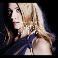 Anna Eriksson - Garden Of Love - Special Version