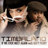 Timbaland / Katy Perry - If We Ever Meet Again (Featuring Katy Perry) (UK Version)