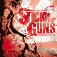Stick To Your Guns - Comes From The Heart (Explicit)