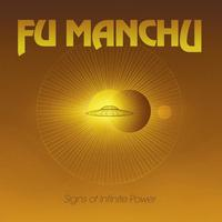 Fu Manchu - Signs Of Infinite Power (Explicit)