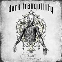 Dark Tranquillity - Where Death Is Most Alive (Explicit)