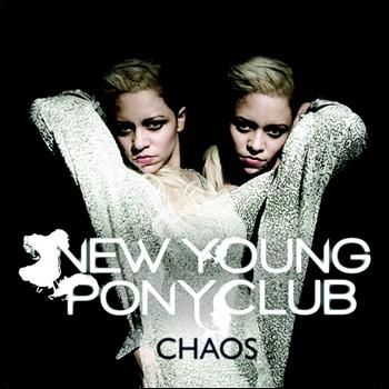 New Young Pony Club - Chaos