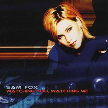 Samantha Fox - Watching You Watching Me