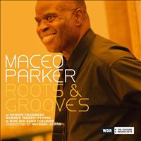 Maceo Parker - Roots & Grooves