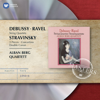 Alban Berg Quartett - Ravel & Debussy: String Quartets & Stravinsky: 3 Pieces, Concertino & Double Canon