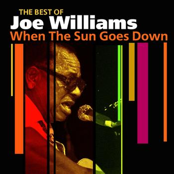 Joe Williams - When The Sun Goes Down