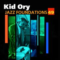 Kid Ory - Jazz Foundations Vol. 49