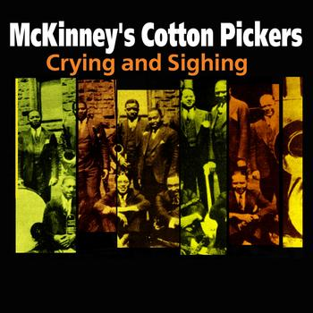 McKinney's Cotton Pickers - Crying and Sighing