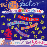 The RH Factor feat. Reuben Hoch - Live In New York
