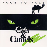 Face To Face - Cats & Camels