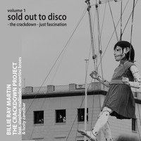 Billie Ray Martin - The Crackdown Project, Vol.1 (Sold Out to Disco: The Crackdown / Fascination) [feat. Lusty Zanzibar, Stephen Mallinder & Maertini Broes]