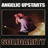 Angelic Upstarts - Solidarity (Explicit)