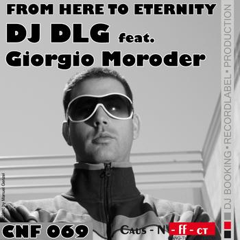 DJ DLG - From Here to Eternity (Featuring Giorgio Moroder)