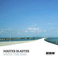 Master Blaster - Until The End