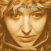 Kathryn Williams - 50 White Lines