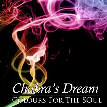 Chakra's Dream - Colours For The Soul
