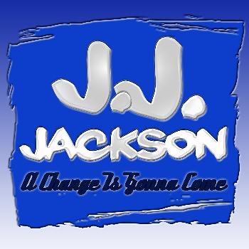 J.J. Jackson - A Change Is Gonna Come