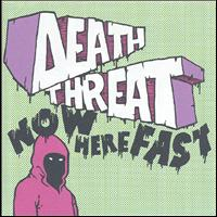 Death Threat - Now Here Fast (Explicit)