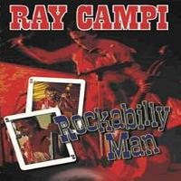 Ray Campi - Rockabilly Man