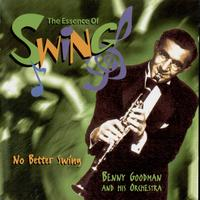Benny Goodman, His Orchestra - No Better Swing (The Essence Of Swing)