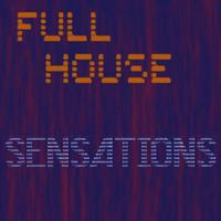 Full House - Sensations