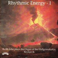 Keith John - Rhythmic Energy - The Organ of the Hallgrimskirkja, Reykjavik, Iceland
