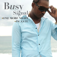 Busy Signal - One More Night/ Picante [digital single]