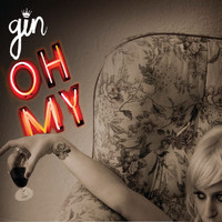 Gin Wigmore - Oh My