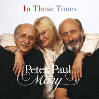 Peter, Paul & Mary - In These Times