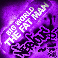 Big World - The Fat Man