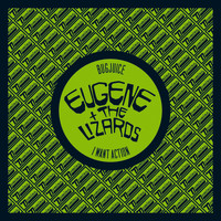Eugene + The Lizards - Bugjuice / I Want Action