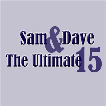 Sam and Dave - The Ultimate 15