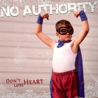 No Authority - Don't Lose Heart