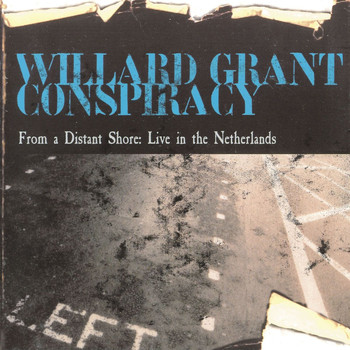 Willard Grant Conspiracy - From A Distant Shore: Live In The Netherlands