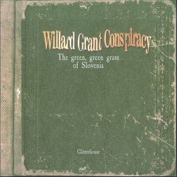 Willard Grant Conspiracy - The green, green grass of Slovenia