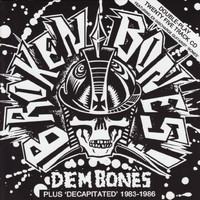 Broken Bones - Dem Bones/Decapitated