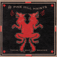 The Pine Hill Haints - Those Who Wander