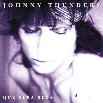 Johnny Thunders - Que Sera, Sera