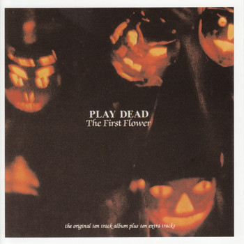 Play Dead - The First Flower