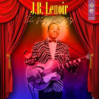 J.B. Lenoir - The Very Best Of