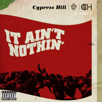 Cypress Hill featuring Young De - It Ain't Nothin' (Explicit)