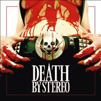 Death By Stereo - Death Is My Only Friend