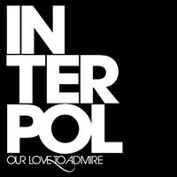 Interpol - Our Love To Admire (Limited Edition)