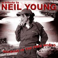 The Insurgency - Rocking in the Free World: A Tribute To Neil Young