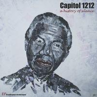 Capitol 1212 - A History of Silence EP (All Profits going to Haiti)