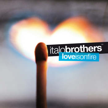 ItaloBrothers - Love Is On Fire (FT Edition)
