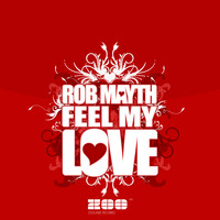 Rob Mayth - Feel My Love (FT Edition)