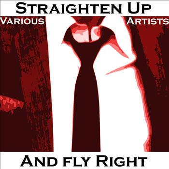 Various Artists - Straighten Up And Fly Right