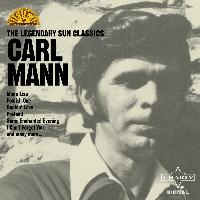Carl Mann - The Legendary Sun Classics